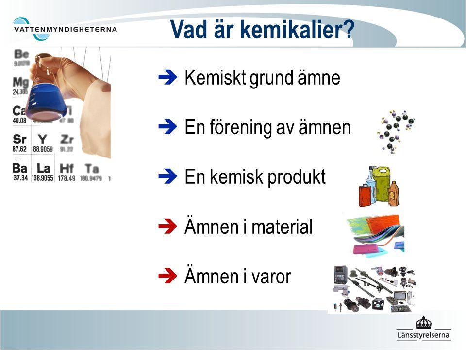  Kemiskt grund ämne  En förening av ämnen  En kemisk produkt  Ämnen i material  Ämnen i varor Vad är kemikalier?