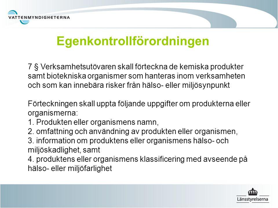 7 § Verksamhetsutövaren skall förteckna de kemiska produkter samt biotekniska organismer som hanteras inom verksamheten och som kan innebära risker fr