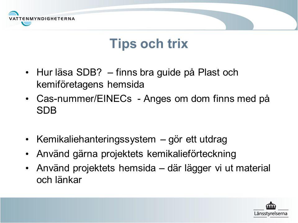 Tips och trix Hur läsa SDB? – finns bra guide på Plast och kemiföretagens hemsida Cas-nummer/EINECs - Anges om dom finns med på SDB Kemikaliehantering