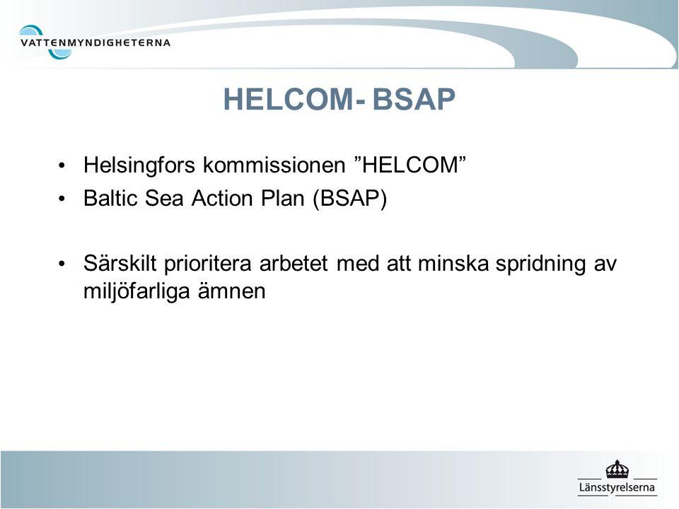 """HELCOM- BSAP Helsingfors kommissionen """"HELCOM"""" Baltic Sea Action Plan (BSAP) Särskilt prioritera arbetet med att minska spridning av miljöfarliga ämne"""
