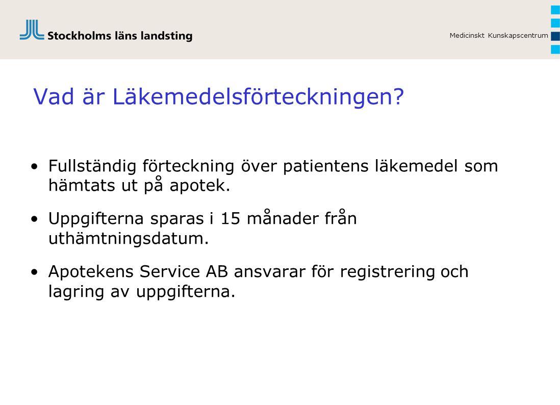 Medicinskt Kunskapscentrum Vem kan se Läkemedelsförteckningen.