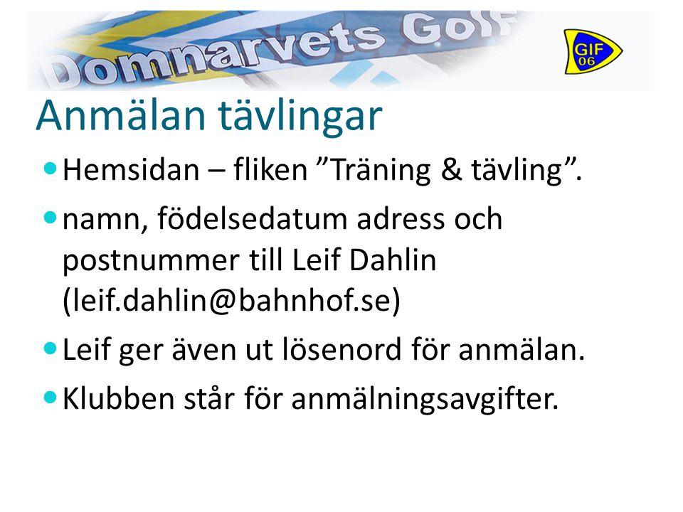 Anmälan tävlingar Hemsidan – fliken Träning & tävling .