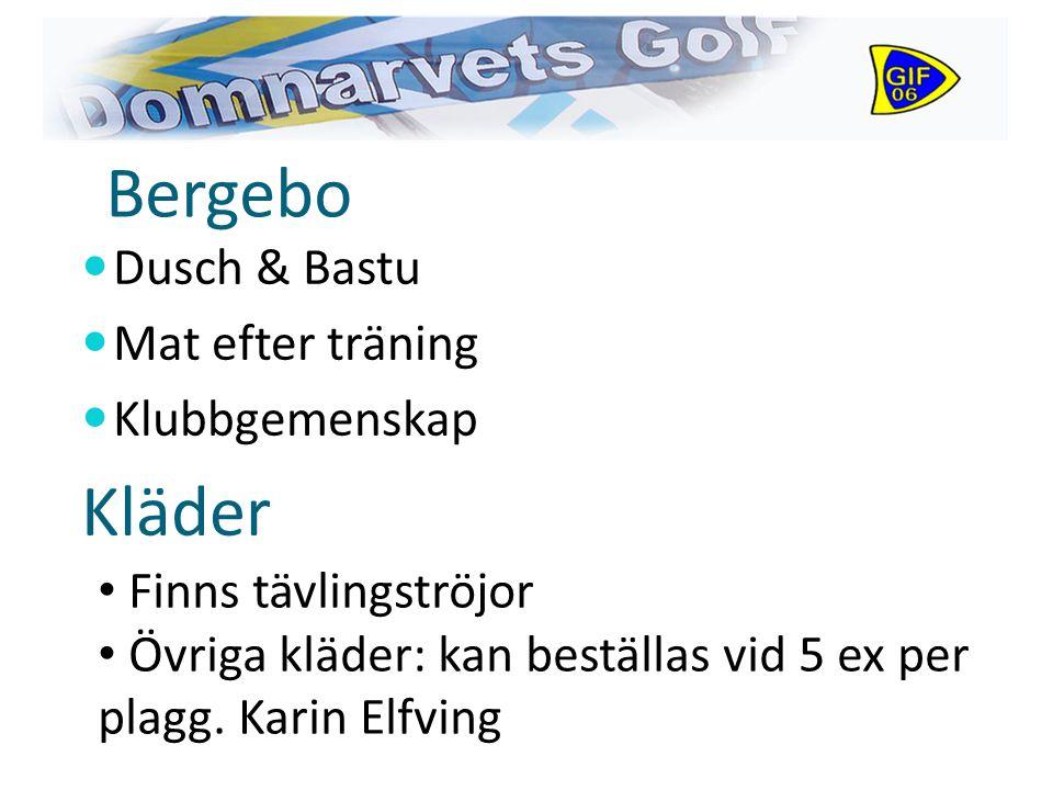 Bergebo Dusch & Bastu Mat efter träning Klubbgemenskap Kläder Finns tävlingströjor Övriga kläder: kan beställas vid 5 ex per plagg.