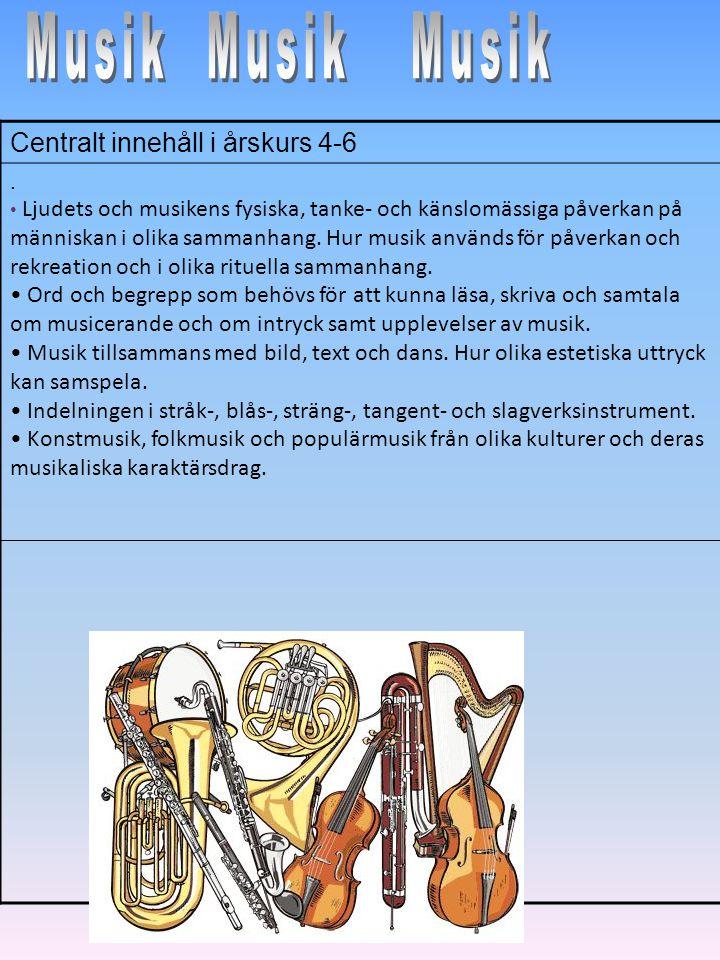 Centralt innehåll i årskurs 4-6. Ljudets och musikens fysiska, tanke- och känslomässiga påverkan på människan i olika sammanhang. Hur musik används fö