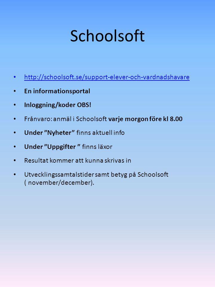 Schoolsoft http://schoolsoft.se/support-elever-och-vardnadshavare En informationsportal Inloggning/koder OBS! Frånvaro: anmäl i Schoolsoft varje morgo