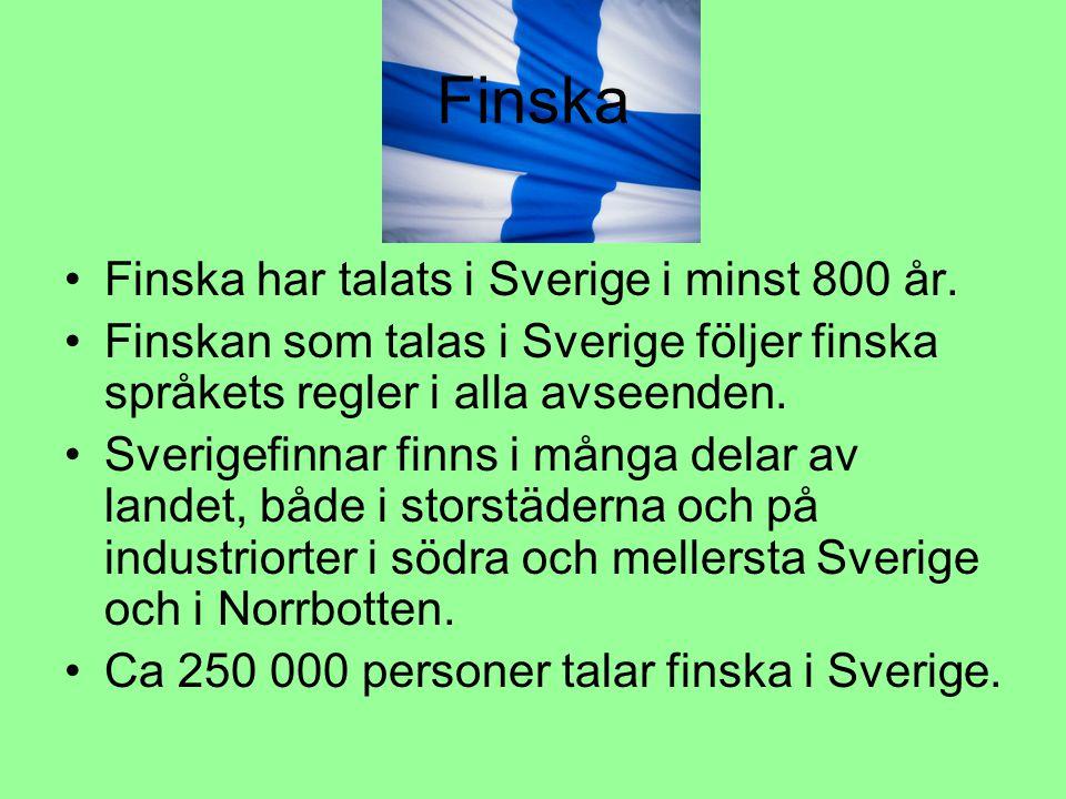 Finska Finska har talats i Sverige i minst 800 år. Finskan som talas i Sverige följer finska språkets regler i alla avseenden. Sverigefinnar finns i m