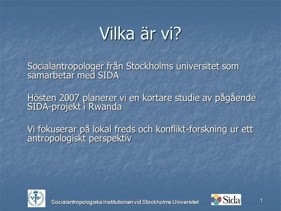Socialantropologiska Institutionen vid Stockholms Universitet 1 Vilka är vi.
