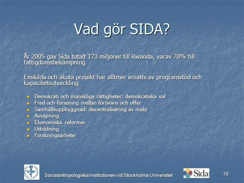 Socialantropologiska Institutionen vid Stockholms Universitet 10 Vad gör SIDA.