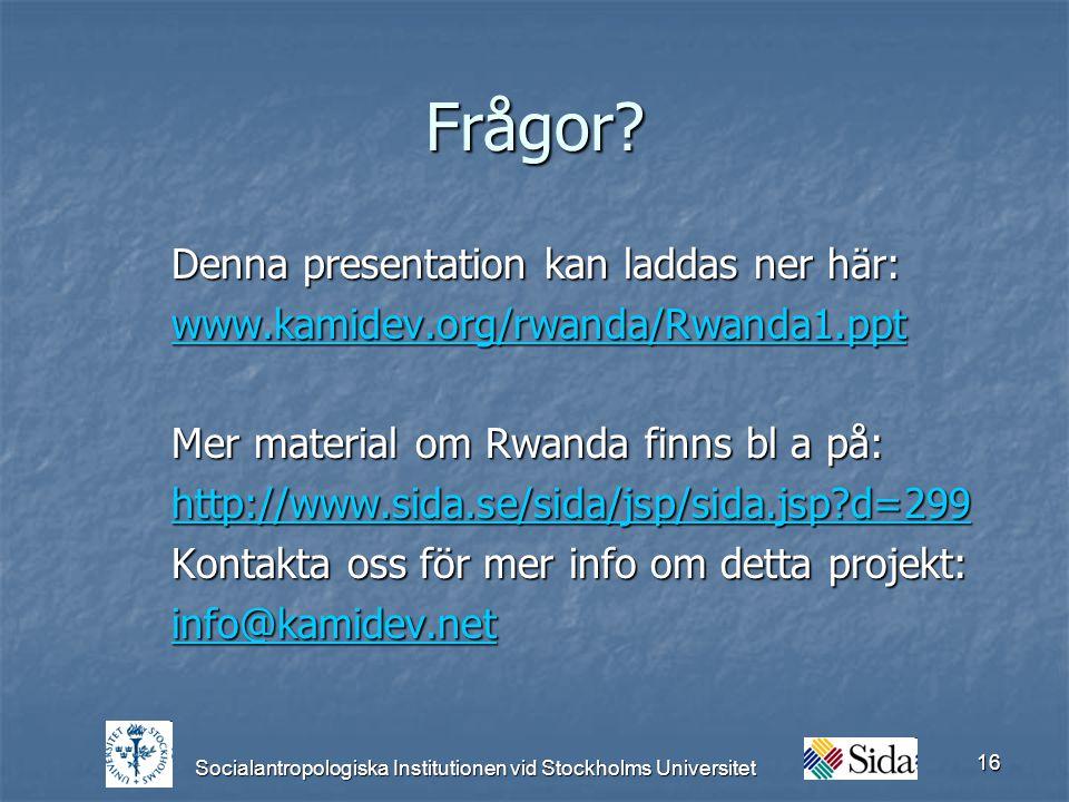 Socialantropologiska Institutionen vid Stockholms Universitet 16 Frågor.