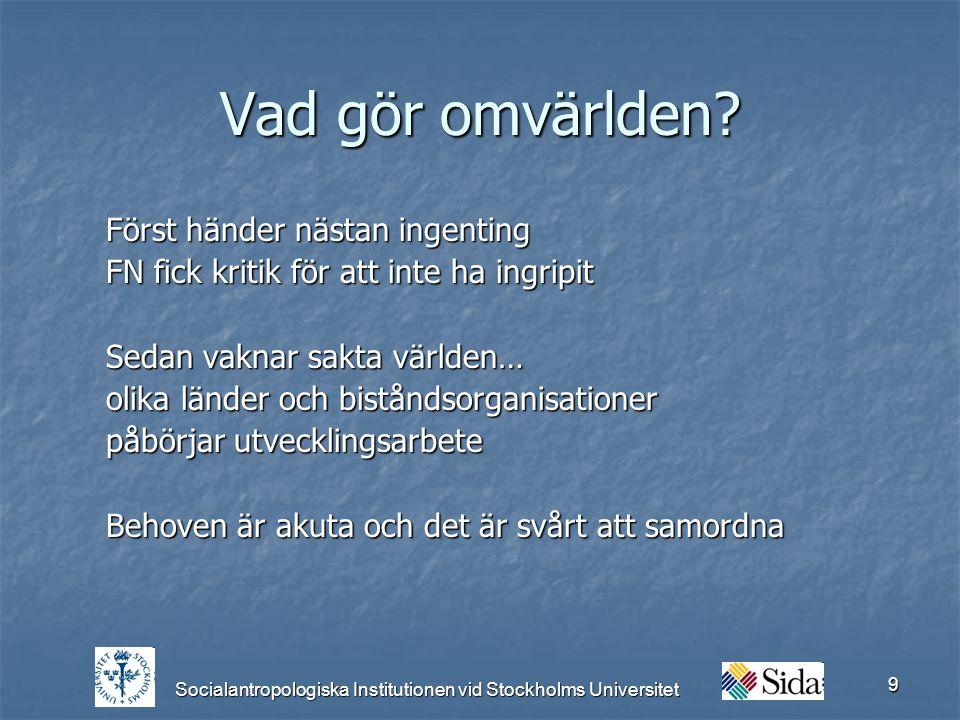 Socialantropologiska Institutionen vid Stockholms Universitet 9 Vad gör omvärlden.