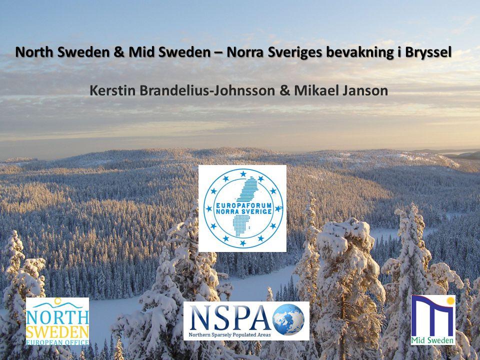 North Sweden & Mid Sweden – Norra Sveriges bevakning i Bryssel Kerstin Brandelius-Johnsson & Mikael Janson