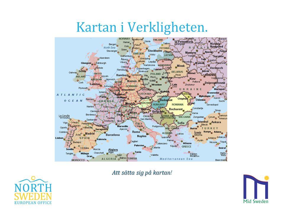 Kartan i Verkligheten. Att sätta sig på kartan Att sätta sig på kartan! www.northsweden.eu