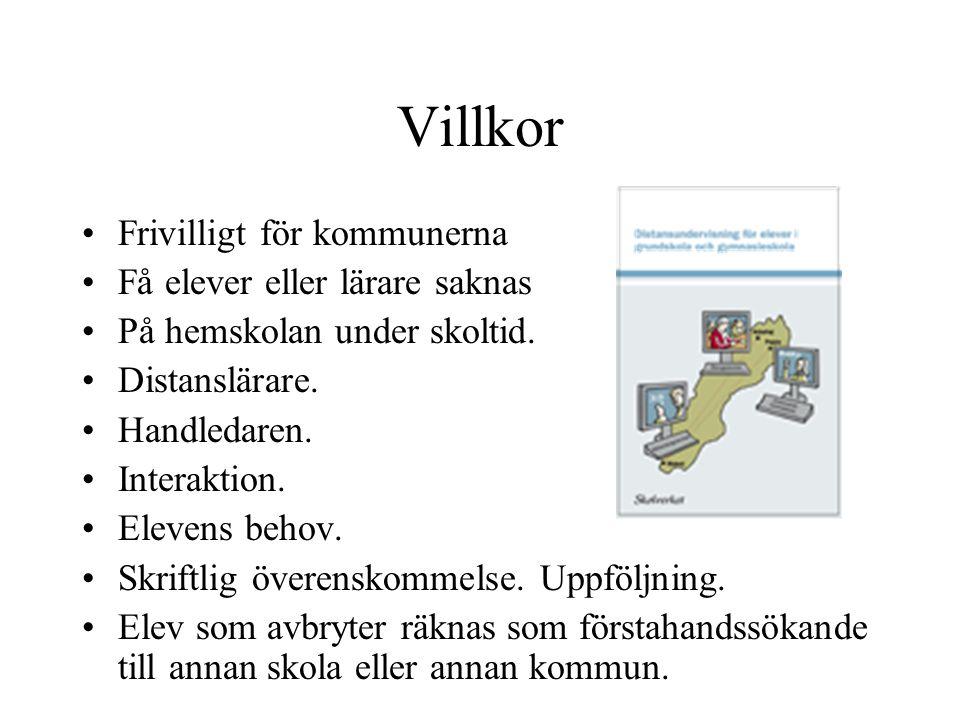 Villkor Frivilligt för kommunerna Få elever eller lärare saknas På hemskolan under skoltid.