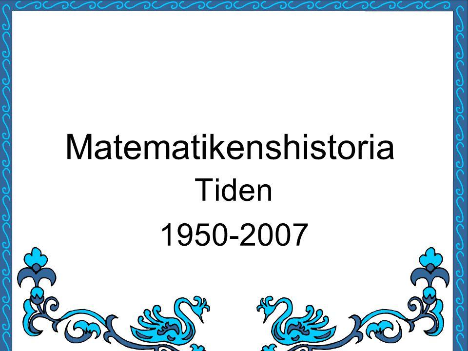 Matematikenshistoria Tiden 1950-2007