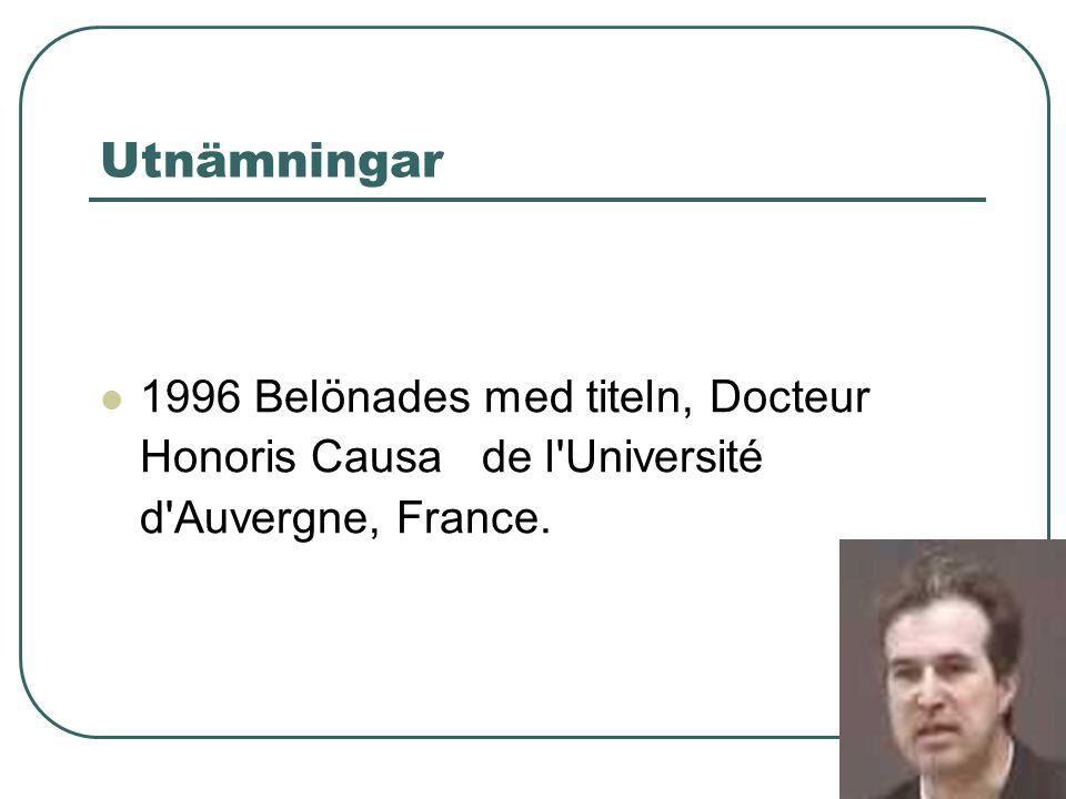 Utnämningar 1996 Belönades med titeln, Docteur Honoris Causa de l'Université d'Auvergne, France.