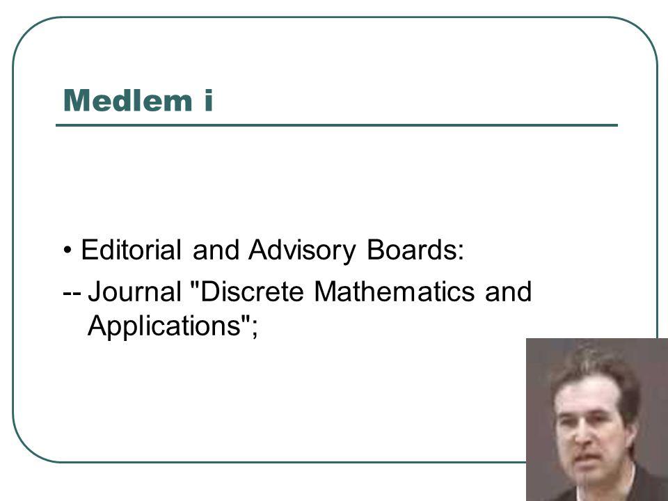 Medlem i Editorial and Advisory Boards: --Journal