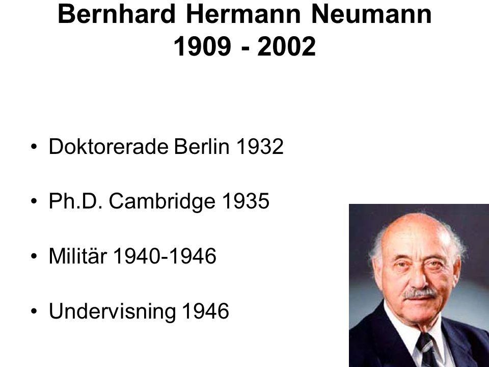 Bernhard Hermann Neumann 1909 - 2002 Doktorerade Berlin 1932 Ph.D. Cambridge 1935 Militär 1940-1946 Undervisning 1946