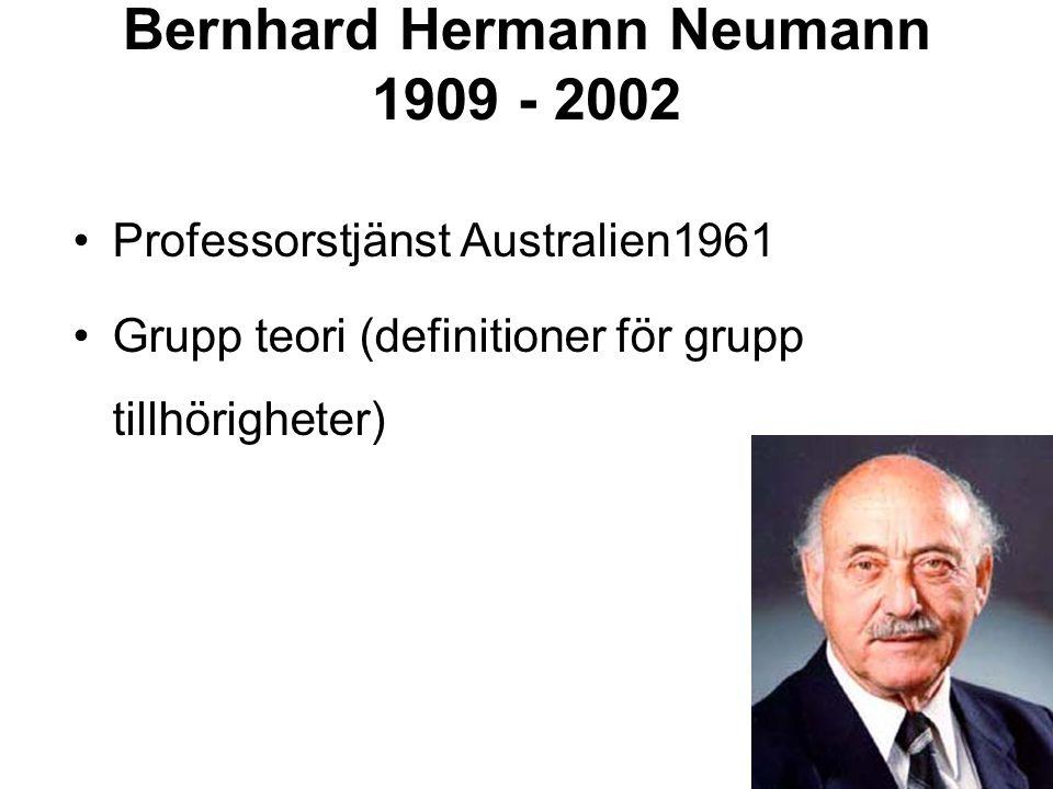 Bernhard Hermann Neumann 1909 - 2002 Professorstjänst Australien1961 Grupp teori (definitioner för grupp tillhörigheter)