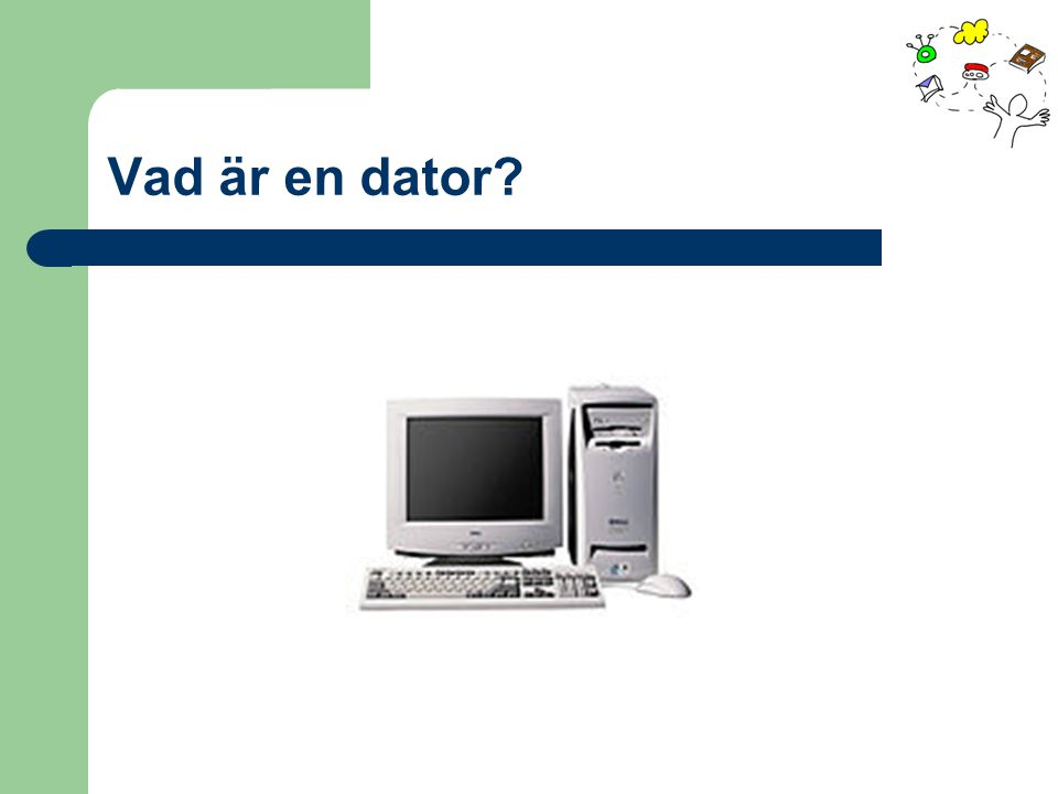 Vad är en dator?