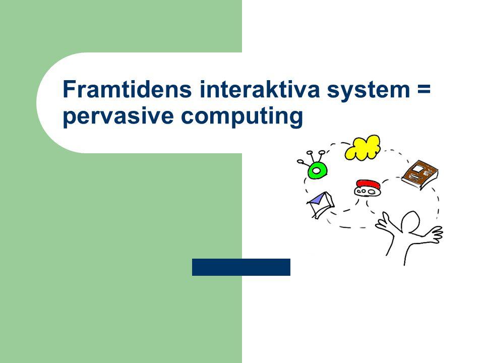 Vad menar vi med ett avancerat interaktivt system.
