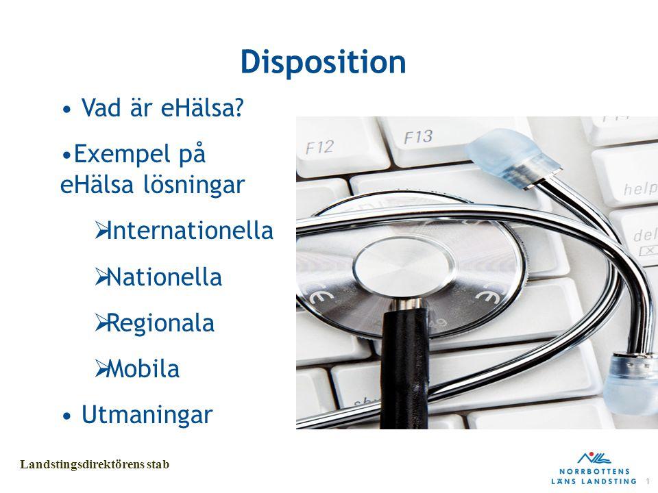 2 Landstingsdirektörens stab Vad är eHälsa?
