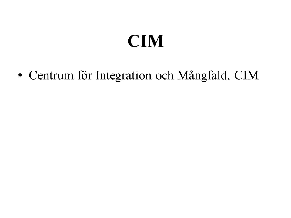 CIM Centrum för Integration och Mångfald, CIM