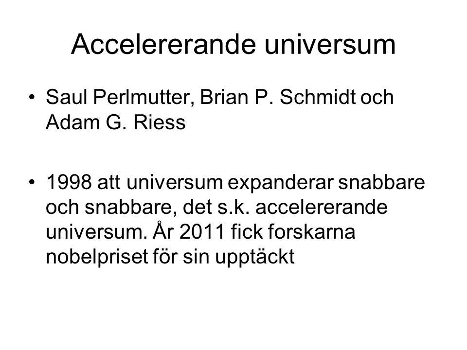 Accelererande universum Saul Perlmutter, Brian P.Schmidt och Adam G.
