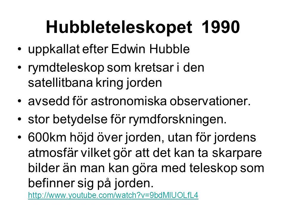 Hubbleteleskopet 1990 uppkallat efter Edwin Hubble rymdteleskop som kretsar i den satellitbana kring jorden avsedd för astronomiska observationer.