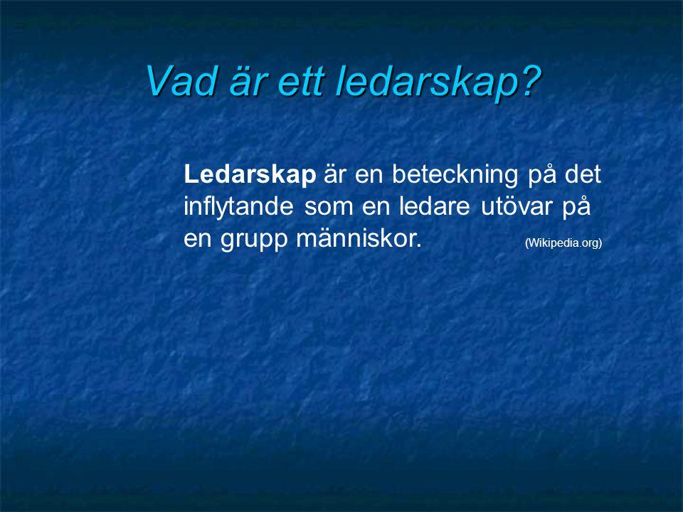 Vad är ett ledarskap? Ledarskap är en beteckning på det inflytande som en ledare utövar på en grupp människor. (Wikipedia.org)