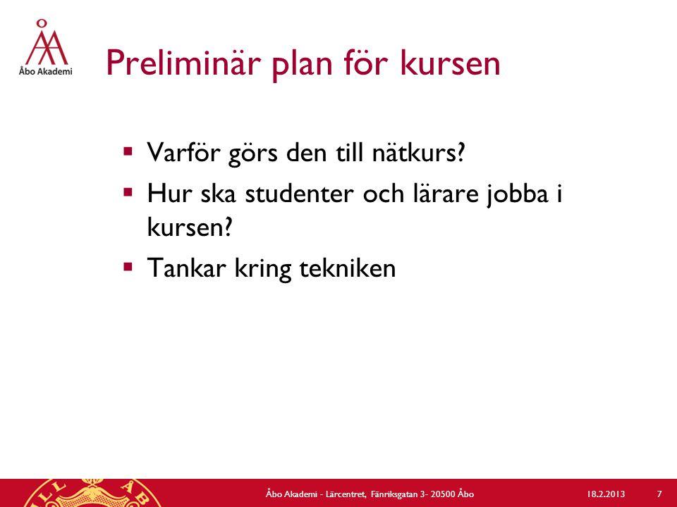 Preliminär plan för kursen  Varför görs den till nätkurs.
