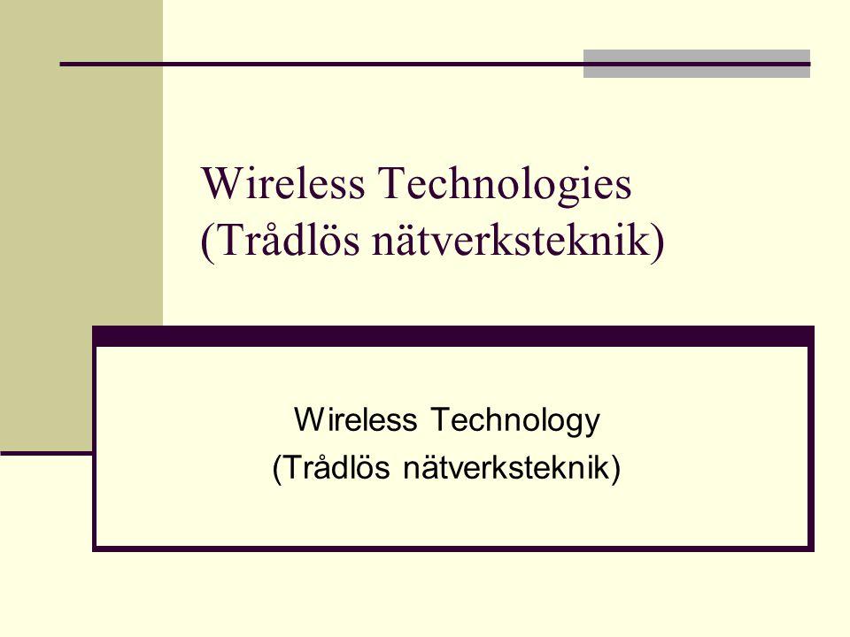 Överföringsteknik Media = Luft Teknik = Elektromagnetiska vågor