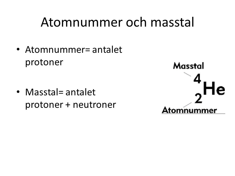 Isotoper Isotoper har alltid lika många protoner men olika många neutroner.