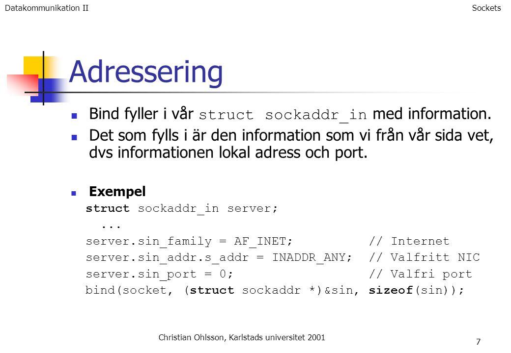 7 Adressering Bind fyller i vår struct sockaddr_in med information.