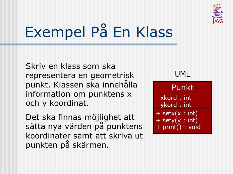 Exempel På En Klass Skriv en klass som ska representera en geometrisk punkt.