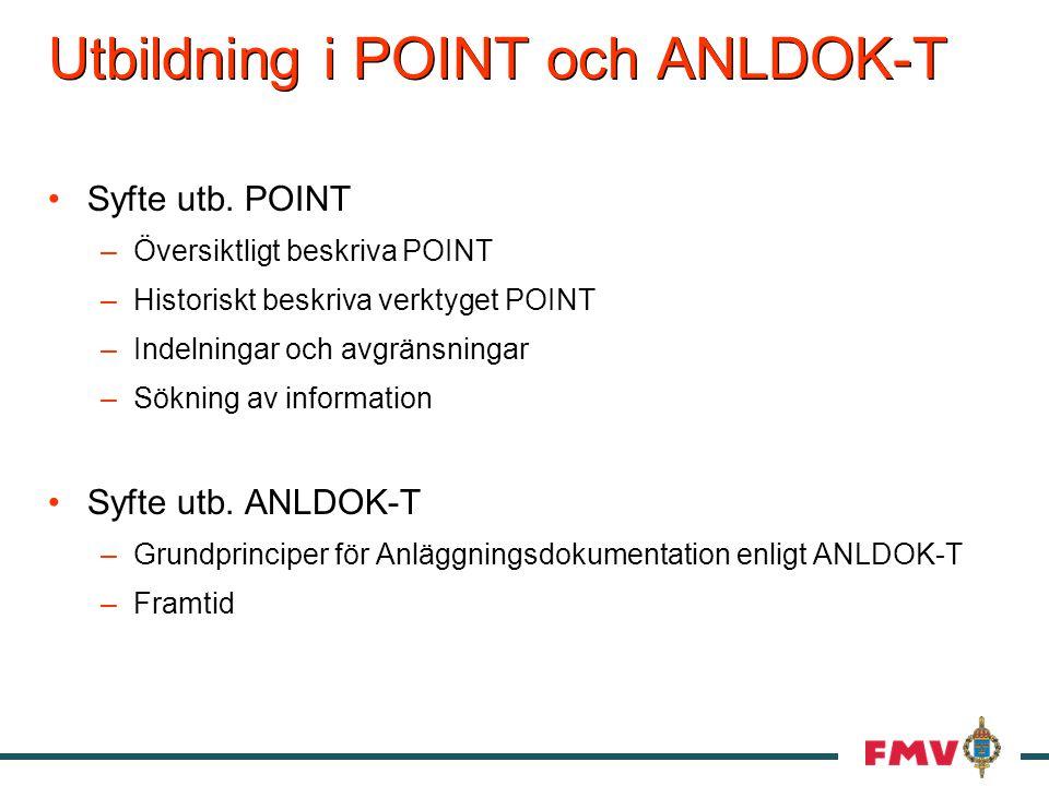 Utbildning i POINT och ANLDOK-T Syfte utb.