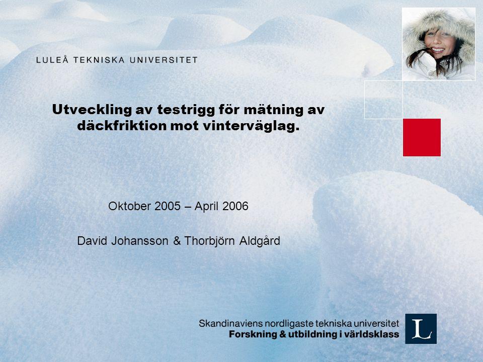 Utveckling av testrigg för mätning av däckfriktion mot vinterväglag.