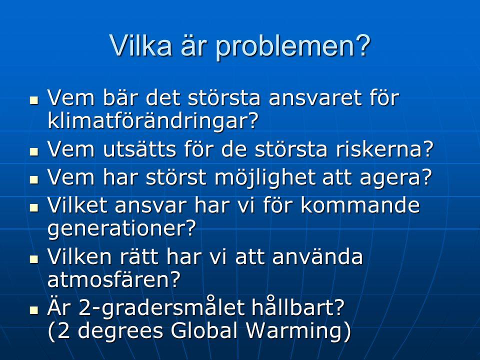 Vilka är problemen. Vem bär det största ansvaret för klimatförändringar.