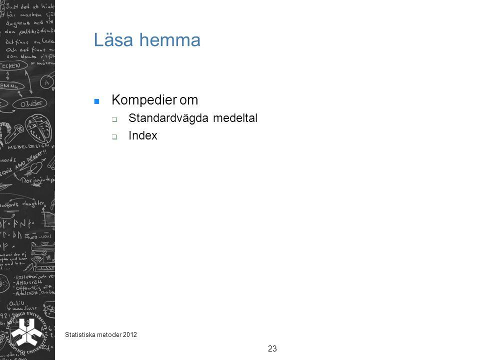 Läsa hemma Kompedier om  Standardvägda medeltal  Index 23 Statistiska metoder 2012