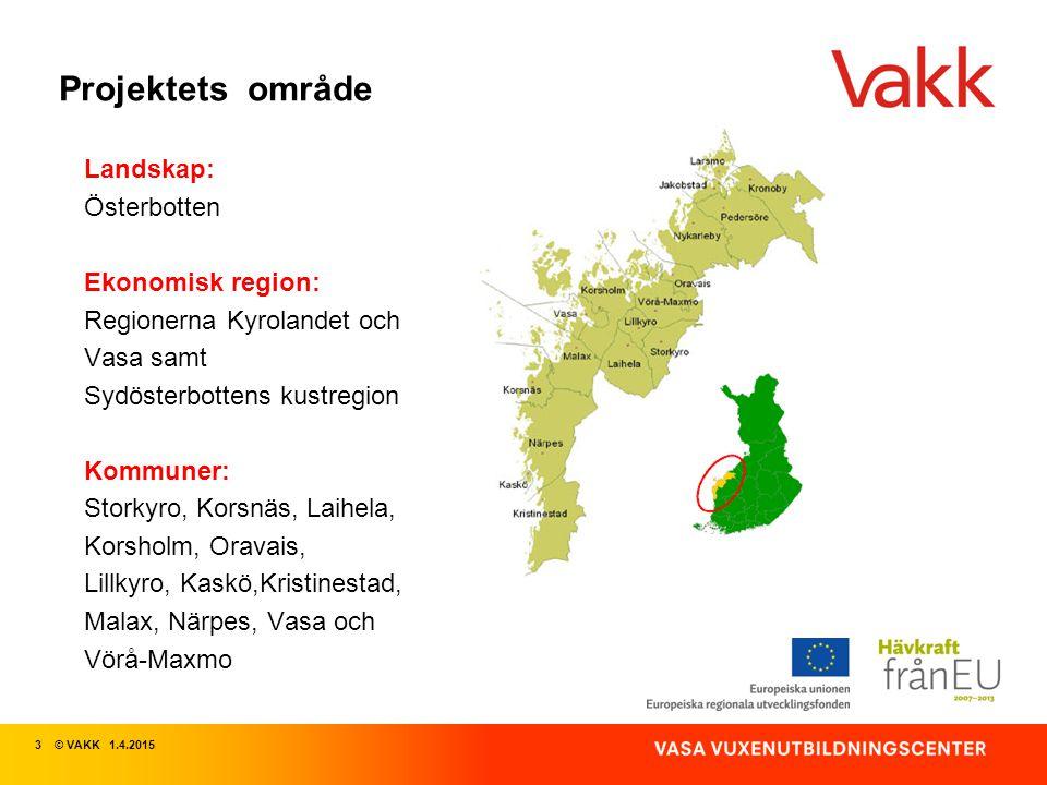 Projektets område 3 © VAKK 1.4.2015 Landskap: Österbotten Ekonomisk region: Regionerna Kyrolandet och Vasa samt Sydösterbottens kustregion Kommuner: S