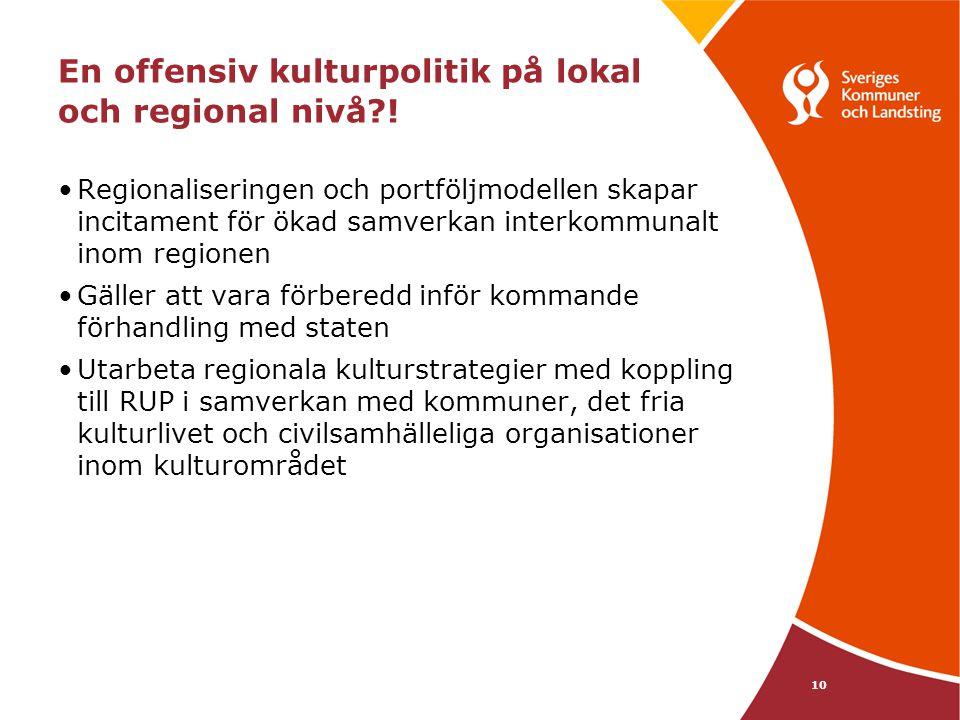 10 En offensiv kulturpolitik på lokal och regional nivå .