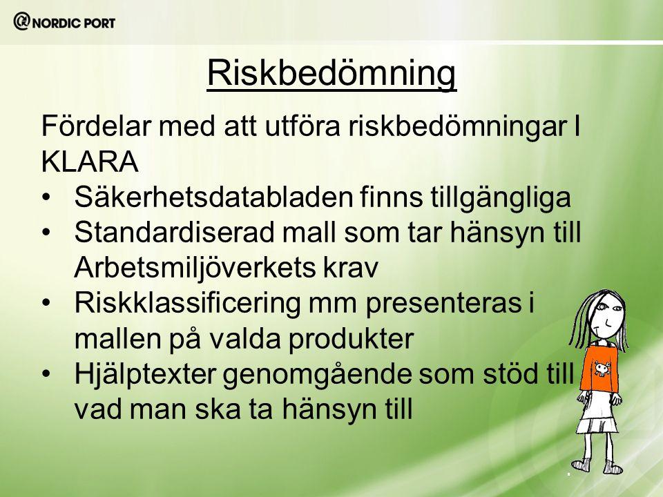 Riskbedömning Fördelar med att utföra riskbedömningar I KLARA Säkerhetsdatabladen finns tillgängliga Standardiserad mall som tar hänsyn till Arbetsmil