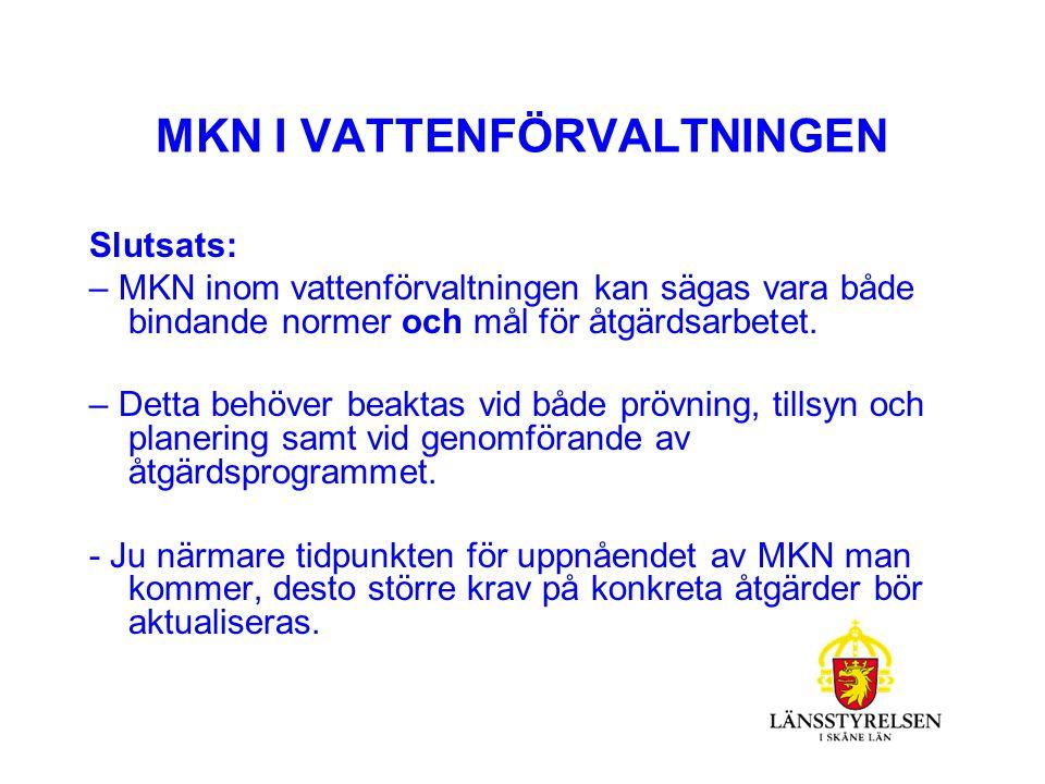 MKN:S RÄTTSLIGA VERKAN 5 kap 3 § miljöbalken – myndigheter och kommuner ska säkerställa uppfyllandet av MKN, bl a vid tillståndsprövning, anmälningar, tillsyn samt planläggning.