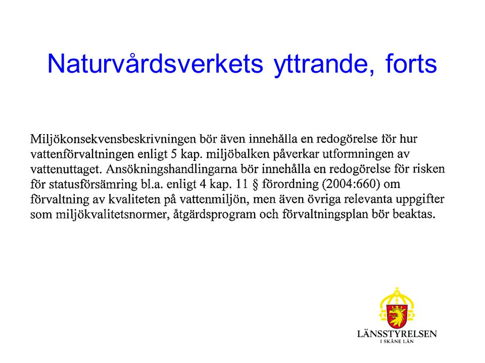 LÄNSSTYRELSENS ARBETE Information/Utbildning externt och internt.