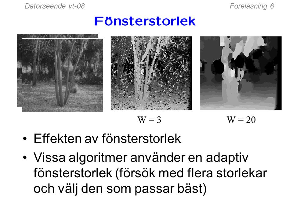 Datorseende vt-08Föreläsning 6 Images courtesy of Point Grey Research