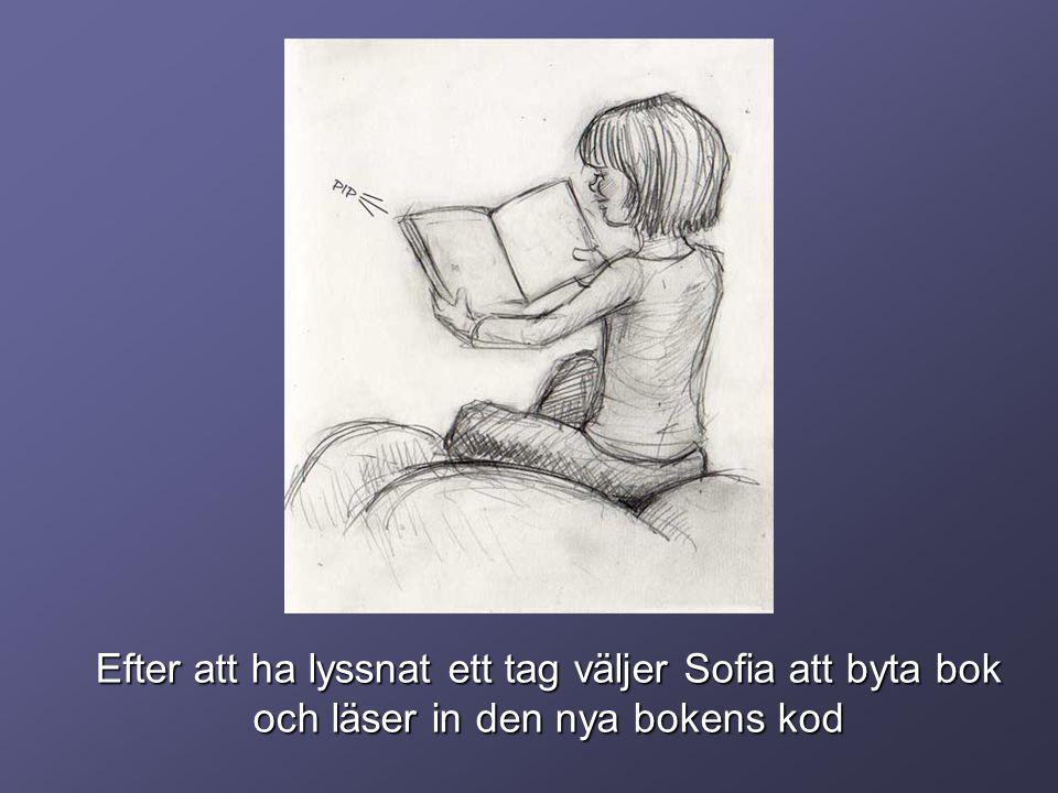 Efter att ha lyssnat ett tag väljer Sofia att byta bok och läser in den nya bokens kod