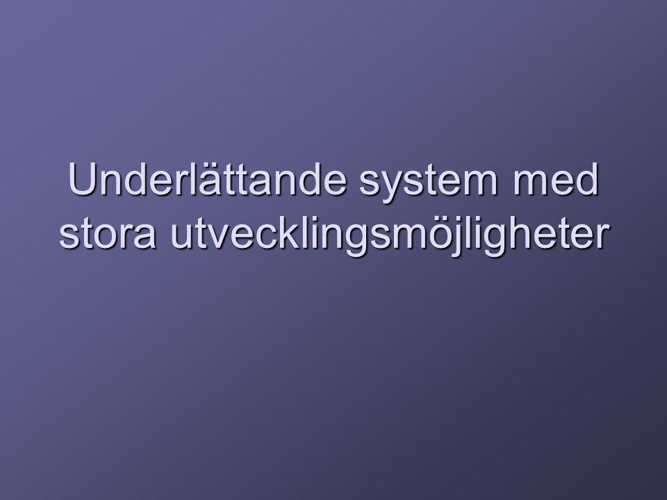Underlättande system med stora utvecklingsmöjligheter