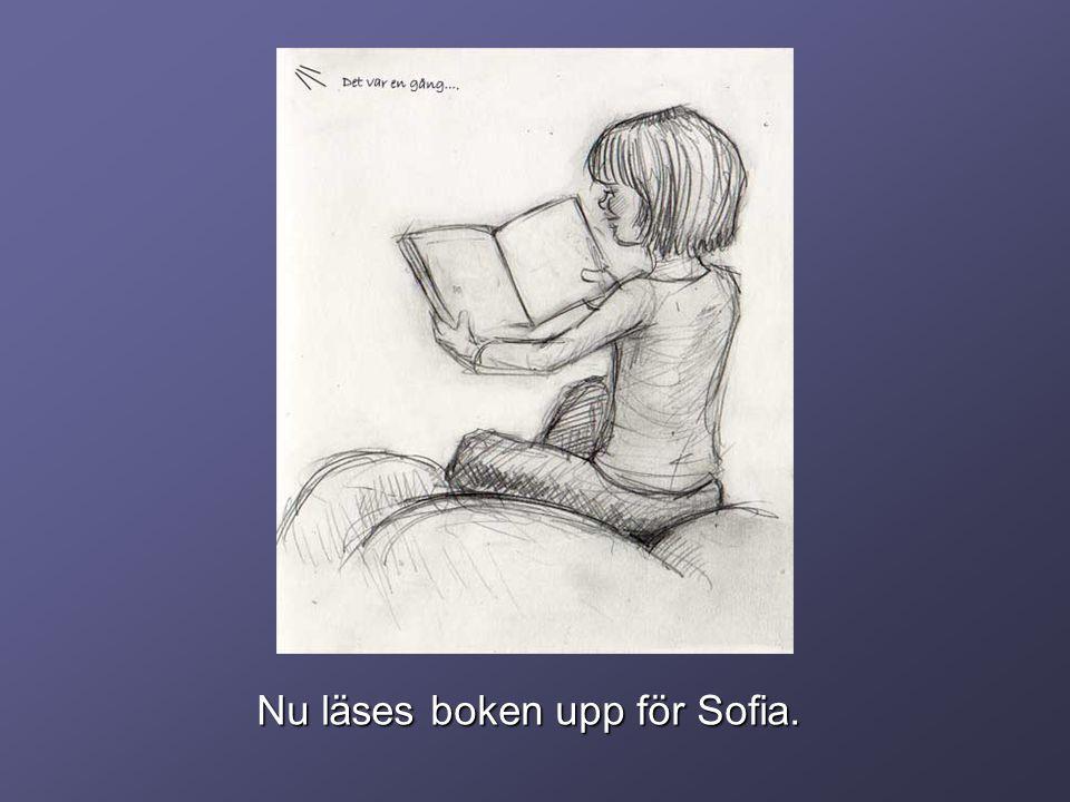 Nu läses boken upp för Sofia.