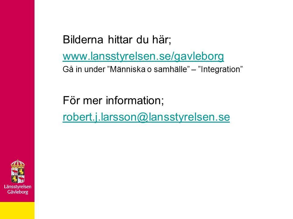 Bilderna hittar du här; www.lansstyrelsen.se/gavleborg Gå in under Människa o samhälle – Integration För mer information; robert.j.larsson@lansstyrelsen.se