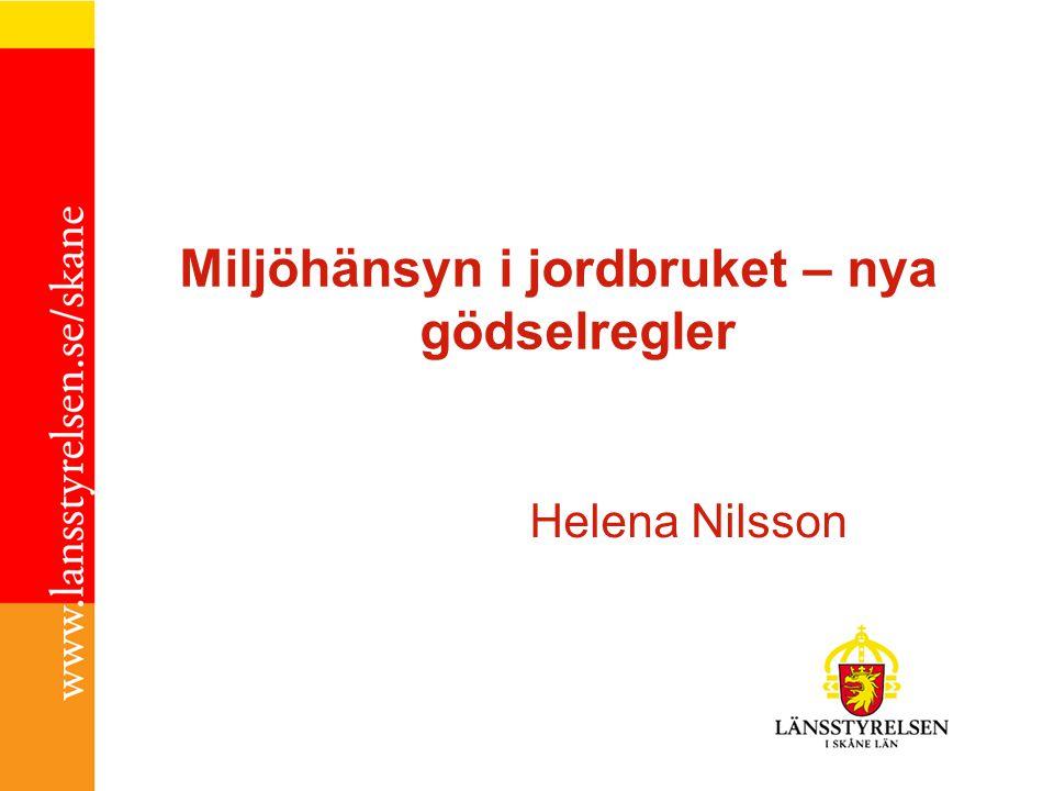 Miljöhänsyn i jordbruket – nya gödselregler Helena Nilsson