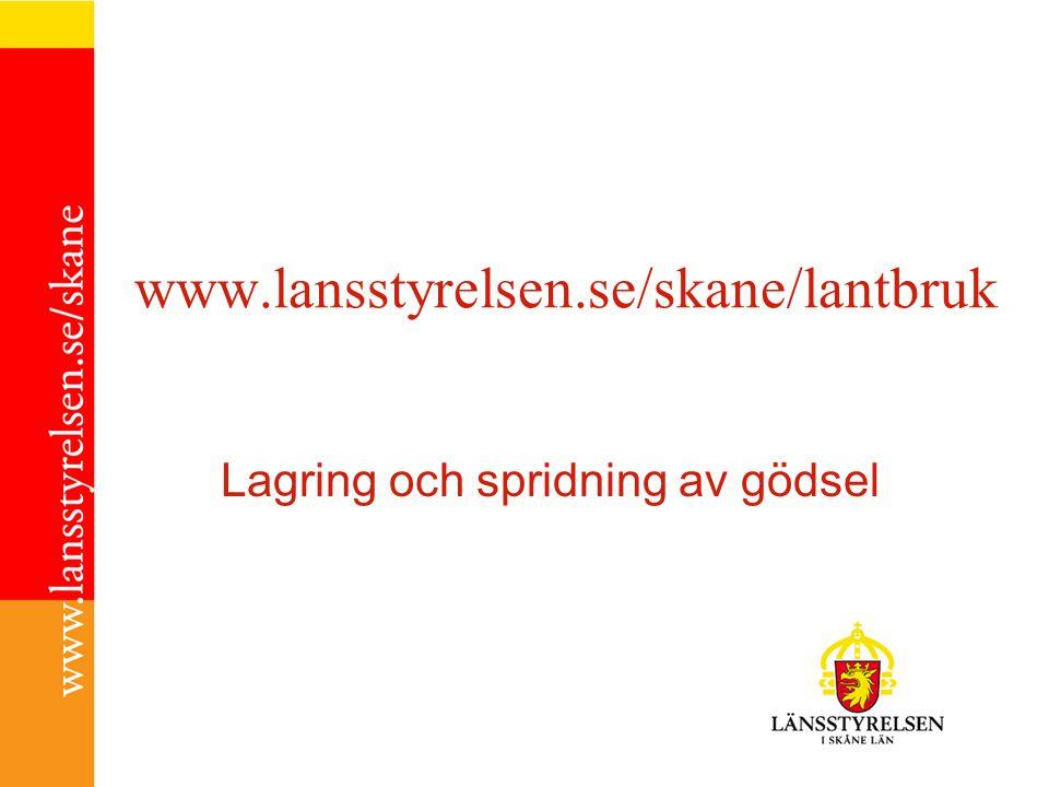 www.lansstyrelsen.se/skane/lantbruk Lagring och spridning av gödsel